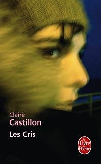 Les cris, Castillon, Claire