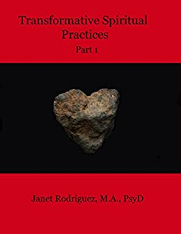Transformative Spiritual Practices: Part 1 by [Rodriguez, Janet]