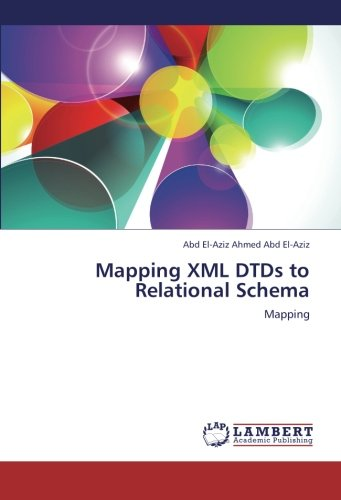 Mapping XML DTDs to Relational Schema: Mapping ebook
