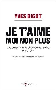 Je t'aime, moi non plus par Yves Bigot