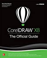 CorelDRAW X8: The Official Guide, 12th Edition Front Cover