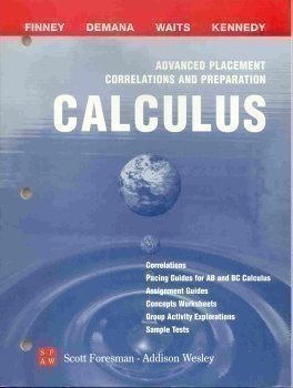 Advanced Placement Correlations and Preparation: Calculus (Pacing Guides for AB and BC Calculus, Assignment guides, Concepts worksheets, Group activity, Sample tests)
