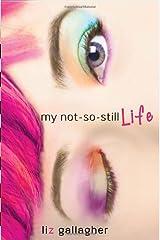 My Not-So-Still Life