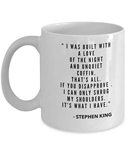 Stephen King Coffee Mug Quote Movie Books Women Man Colleague Best Friend Coworker Birthday Christmas Appreciation Valentine Birthday Idea Gift ()