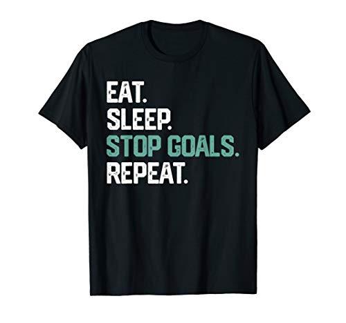 EAT SLEEP STOP GOALS REPEAT SHIRT Goalie Soccer Hockey Gift ()