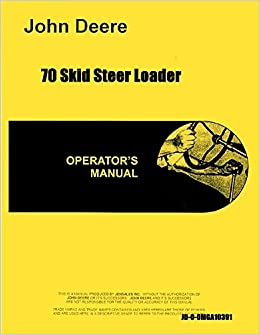 John Deere 70 Skid Gas Skid Steer Operators Manual: 6301147761583