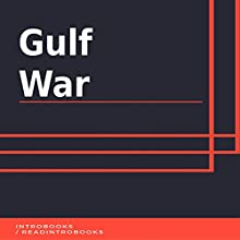 Gulf War Audiobook by IntroBooks Narrated by Andrea Giordani