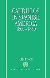 Caudillos in Spanish America, 1800-1850