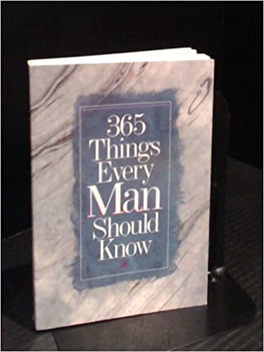 365 Things Every Man Should Know (365 Activities)