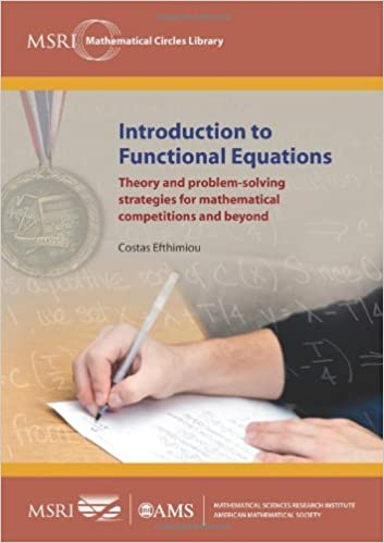 Introduction to functional equations theory and problem solving introduction to functional equations theory and problem solving strategies for mathematical competitions and beyond msri mathematical circles library fandeluxe Image collections