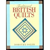 Traditional British Quilts, Dorothy Osler, 0713447605