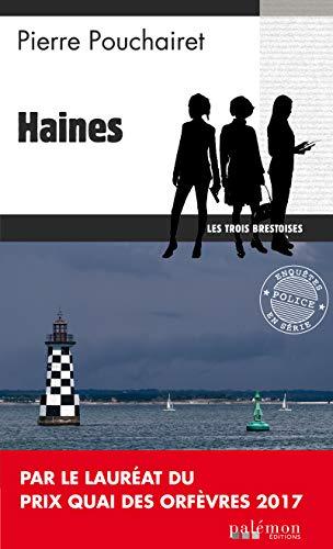 Haines: Un polar breton (Les trois brestoises t. 1) (French Edition)