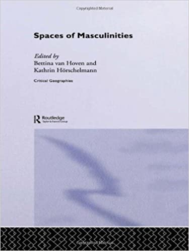 Hörschelmann spaces of masculinities critical geographies kathrin hörschelmann