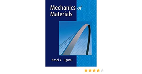 Amazon mechanics of materials 9780471721154 ansel c ugural amazon mechanics of materials 9780471721154 ansel c ugural books fandeluxe Images