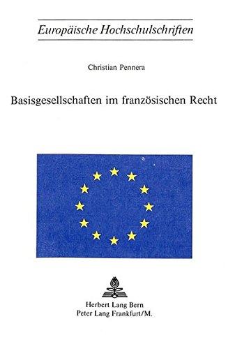 Basisgesellschaften im französischen Recht (Europäische Hochschulschriften Recht) (German Edition) by Peter Lang International Academic Publishers