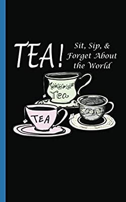 "Tea Drinker Tea Lover Journal - Notebook: Green, Red, Black Tea Cup Art DIY Writing Note Book - 100 Lined Pages + 8 Blank Sheets, Small Size 5x8"" (Teal Lover Gift Basket Stuffers Vol 3)"