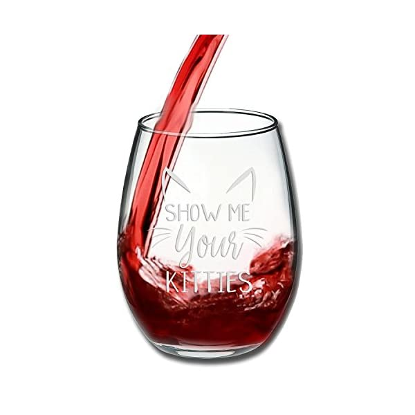 Show Me Your Kitties Funny Wine Glass 15oz Christmas Gift Idea For Cat Lovers Perfect Birthday Women Girlfriend Wife Gag Evening