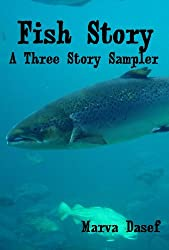Fish Story: A Three Story Sampler