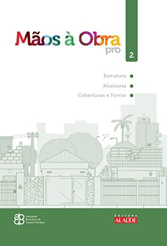 Mãos à Obra Pro. Estrutura, Alvenaria, Coberturas e Forros - Volume 2