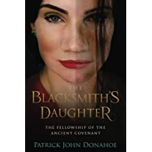 The Blacksmith's Daughter (The Fellowship of the Ancient Covenant) (Volume 3)