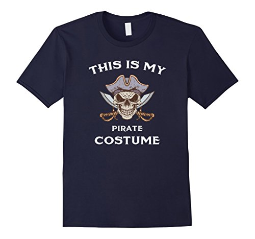 Last Minute Sailor Costume (Mens This Is My Pirate Costume - Fun Halloween T-Shirt 3XL Navy)