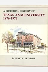 A Pictorial History of Texas A&M University, 1876-1976 (Centennial Series of the Association of Former Students, Texas a & M University, No. 2) Hardcover