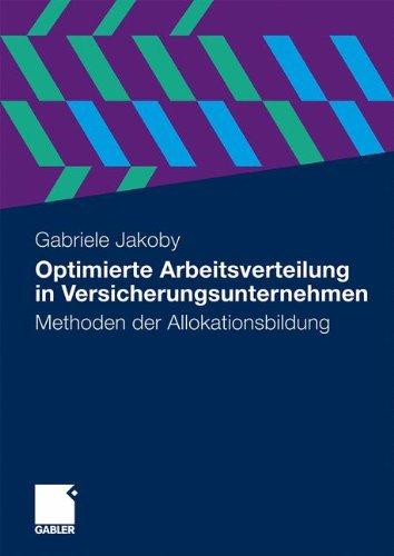 Optimierte Arbeitsverteilung in Versicherungsunternehmen: Methoden der Allokationsbildung (German Edition)