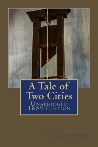 A Tale of Two Cities: Unabridged 1859 Edition