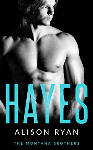 HAYES: The Montana Brothers (Mountain Men of Montana Book 2) by [Ryan, Alison]