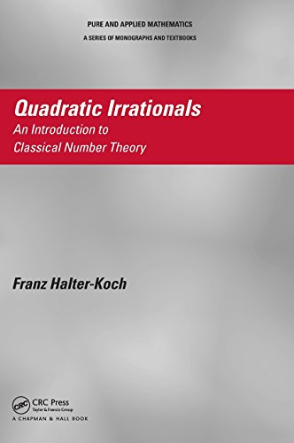 Quadratic Irrationals: An Introduction to Classical Number Theory (Chapman & Hall/CRC Pure and Applied Mathematics) (Franz Koch)