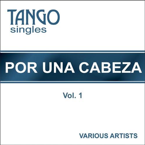 Tango Singles - Por una Cabeza - Vol. 1 (Por Una Cabeza Scent Of A Woman)