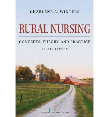 Read Online [(Rural Nursing: Concepts, Theory, and Practice)] [Author: Charlene A. Winters] published on (May, 2013) pdf