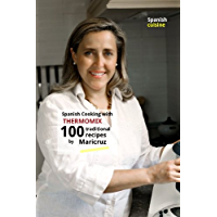 Spanish Cooking with Thermomix: 100 traditional recipes by Maricruz (English Edition)