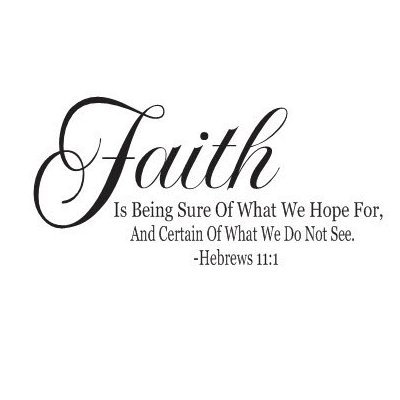Bible Quotes About Faith Inspiration Amazon Hebrews 4848 Bible Quote Faith Is Being Sure Of What We