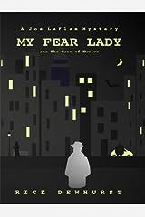 My Fear Lady (A Joe LaFlam Mystery) Kindle Edition