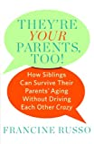 They're Your Parents, Too!, Francine Russo, 0553806998