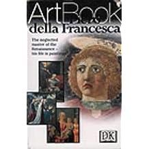 Piero Della Francesca (DK Art Book) by Dorling Kindersley Publishing Staff (1999-11-11)