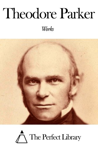 Works of Theodore Parker (Theodore Parker)