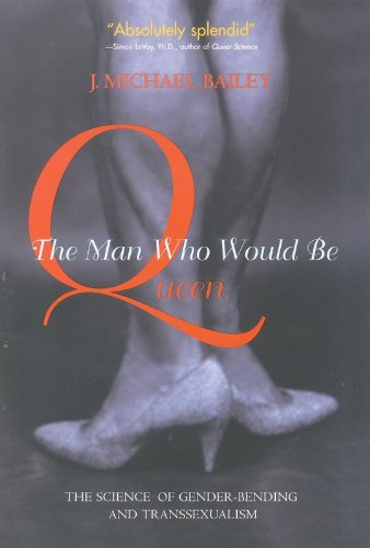 The Man Who Would Be Queen: The Science of Gender-Bending and - Queen Bailey
