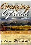 Amazing Grace, E. Lonnie Melashenko, 0816319901