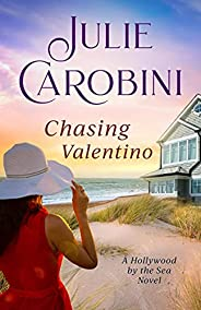 Chasing Valentino (Hollywood by the Sea Book 1)