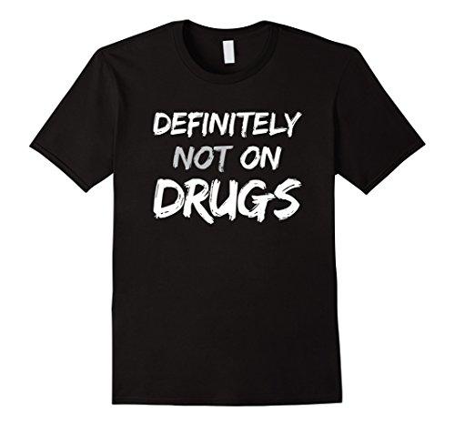 Mens Definitely Not On Drugs Trippy Rave EDM Dance Shirt Large (Mens Rave Wear)