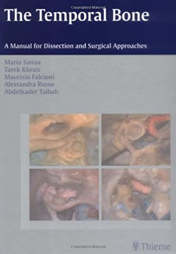 the temporal bone a manual for dissection and surgical approaches rh amazon com temporal bone dissection manual with 3d presentations house ear institute temporal bone surgical dissection manual pdf