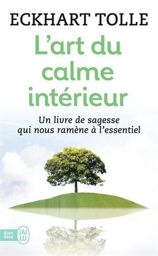 L'Art Du Calme Interieur (Bien Etre) (French Edition)