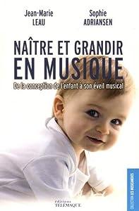 """Afficher """"Naître et grandir en musique"""""""