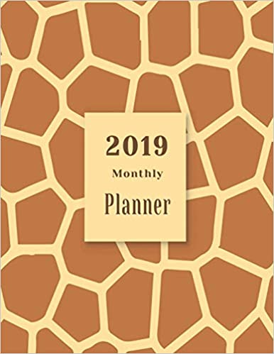 Ebooks 2019 Monthly Planner: Schedule Beautiful Organizer Stylish Giraffe Brown Skin Pattern Design Background In White Monthly And Weekly Calendar To Do List Top Goal And Focus Descargar PDF