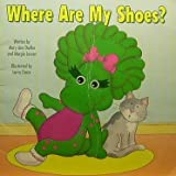 Where Are My Shoes?, Mary Ann Dudko and Margie Larsen, 0782903754