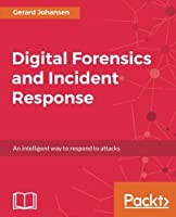 Digital Forensics and Incident Response Front Cover