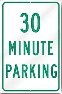 Treinta minutos estacionamiento señal 12* 16pulgadas de gran calibre aluminio
