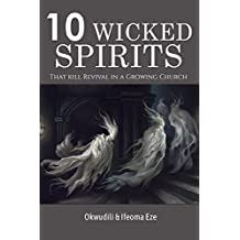 Ten Wicked Spirits That Kill Revival in a Growing Church